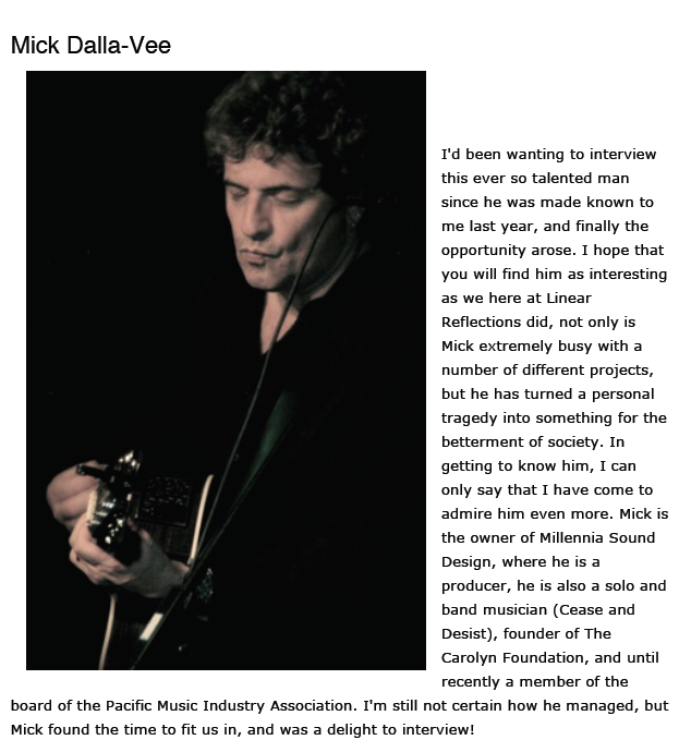This is an interview that I did in 2009 with Linear Reflections. (Mick Dalla-Vee, Mick Dallavee)